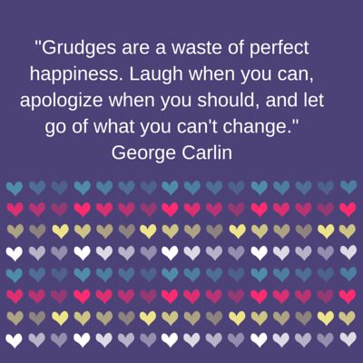 grudges are a waste!