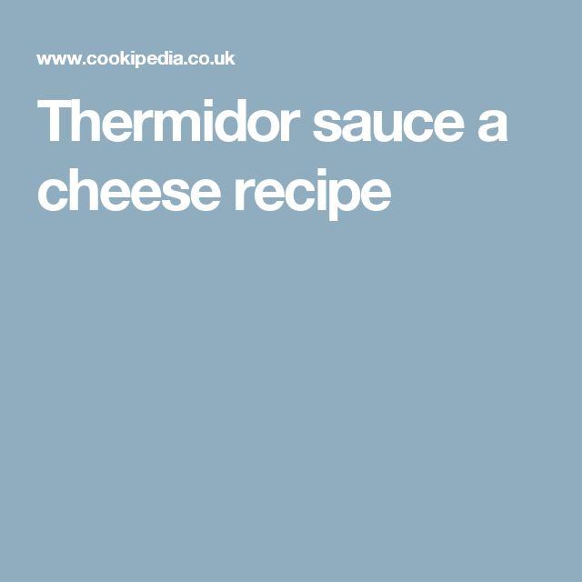 Thermidor sauce a cheese recipe