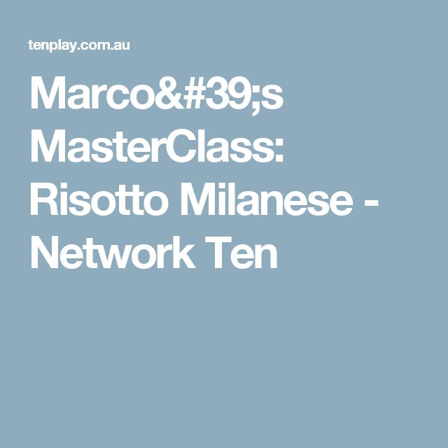 Marco's MasterClass: Risotto Milanese - Network Ten