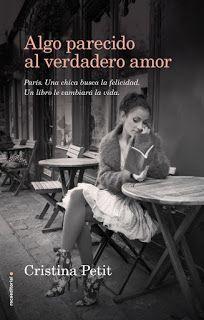 Los libros de Dánae: Algo parecido al verdadero amor.- Cristina Petit