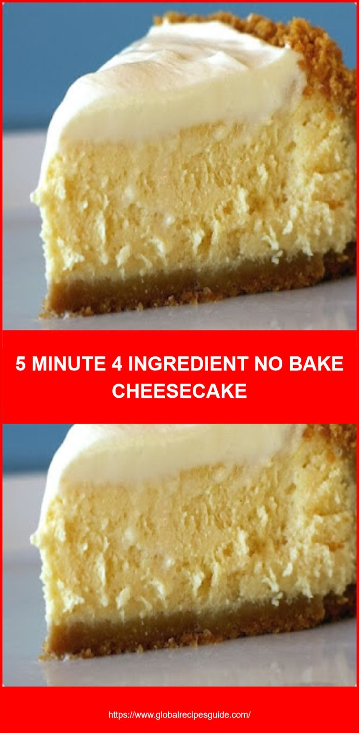 5 Minute 4 Ingredient No Bake Cheesecake Daily World Cuisine Recipes Easy Cheesecake Recipes Baked Cheesecake Recipe Cheesecake Recipes
