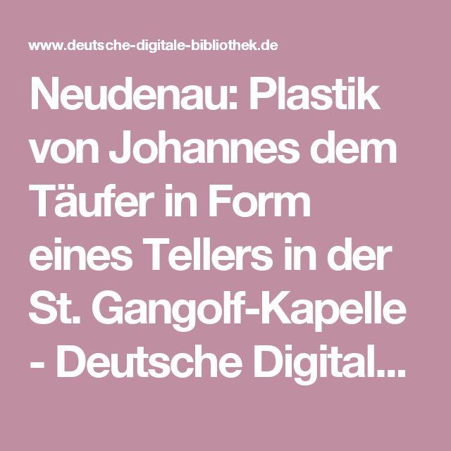 Neudenau: Plastik von Johannes dem Täufer in Form eines Tellers in der St. Gangolf-Kapelle - Deutsche Digitale Bibliothek