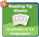 Reading Tip Sheets: Available in 11 languages!