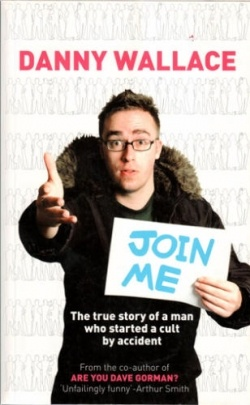 Join Me by Danny Wallace @Grace Thompson- this looks right up your alley...