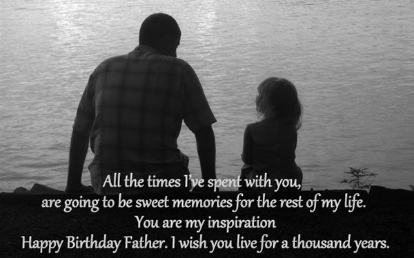 You are my inspiration Happy birthday father
