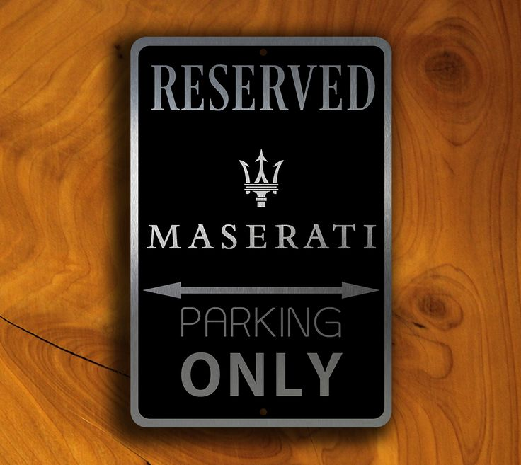 Maserati Parking Only Sign