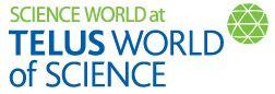 Science World British Columbia SCIENCE!