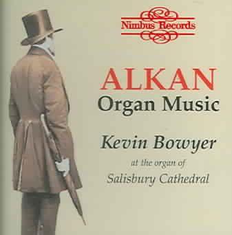 Kevin Bowyer - Alkan: Organ Music