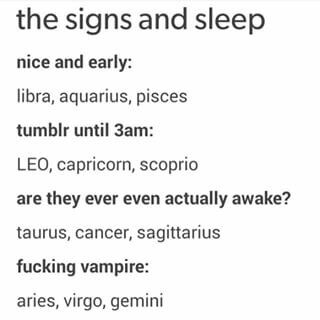 More like gets on the bed nice and early and stays up all night on the phone or tablet..... #Aquarius