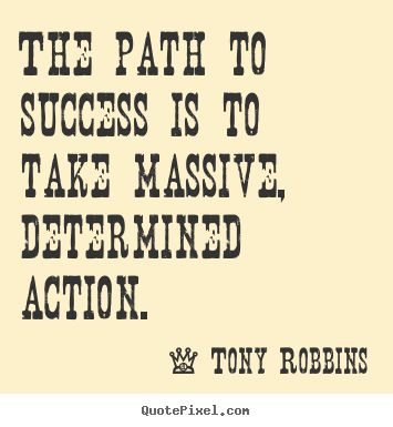 86e8fcddc51a033132f793ad157a7670--tony-robbins-quotes-action-quotes.jpg
