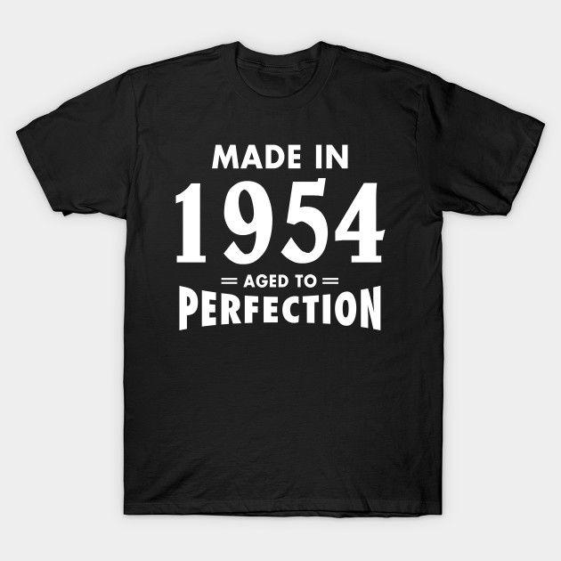 Made In 1954 Aged to Perfection T-Shirt  #birthday #gift #ideas #birthyears #presents #image #photo #shirt #tshirt #sweatshirt