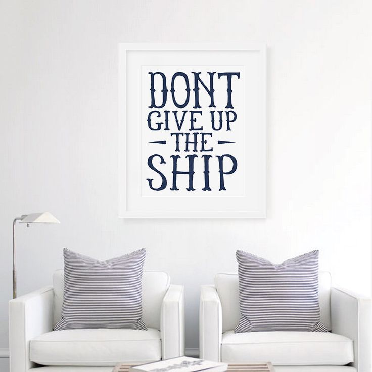 Don't Give Up The Ship - Motivational Art Print, Typography Wall Decor, Typographic Art Print, Nautical Wall Art Print, Ship Quote by WallumsWallDecals on Etsy https://www.etsy.com/listing/205694731/dont-give-up-the-ship-motivational-art