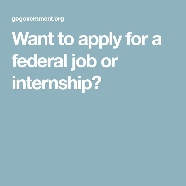 Want to apply for a federal job or internship?