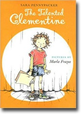 The Talented Clementine   ~ 2nd book in the series, written by Sara Pennypacker, published by Hyperion Books