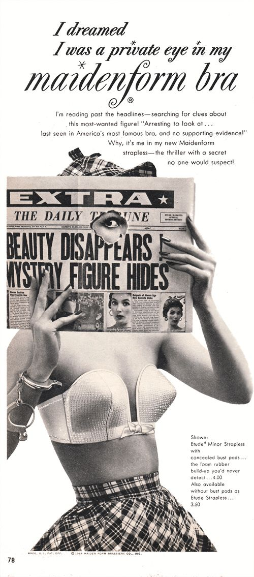 """I dreamed I was a private eye - in my Maidenform Bra!  (Not so private, lady - you forgot your shirt.) Love these """"In my Maidenform"""" ads. They're so kooky. #ads #vintage #maidenform"""