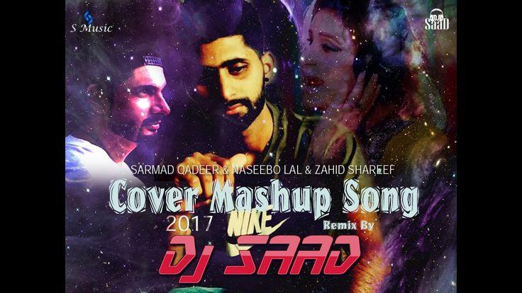 Dj Saad Remix : Cover Mashup Pakistani Songs 2017