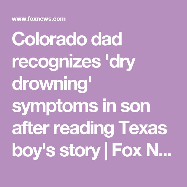 Colorado dad recognizes 'dry drowning' symptoms in son after reading Texas boy's story | Fox News