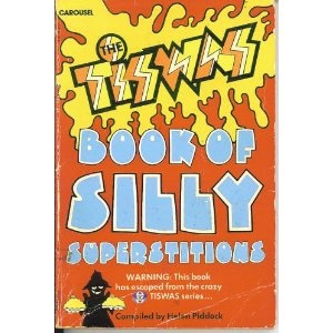 Tiswas Book of Silly Superstitions... read this when I was 7 or 8 and have never put my left shoe/sock on before my right ever since! lol