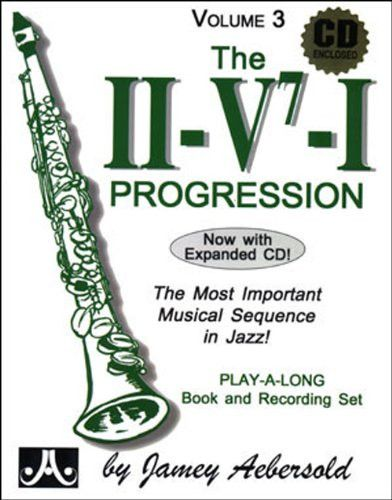 The II-V7-I Progression: The Most Important Musical Sequence in Jazz (CD included) (Jazz Play-a-Long)