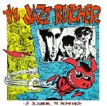 Jazz Butcher, The - A Scandal In Bohemia