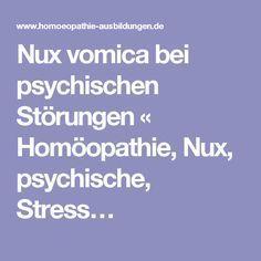 Nux vomica bei psychischen Störungen « Homöopathie, Nux, psychische, Stress…