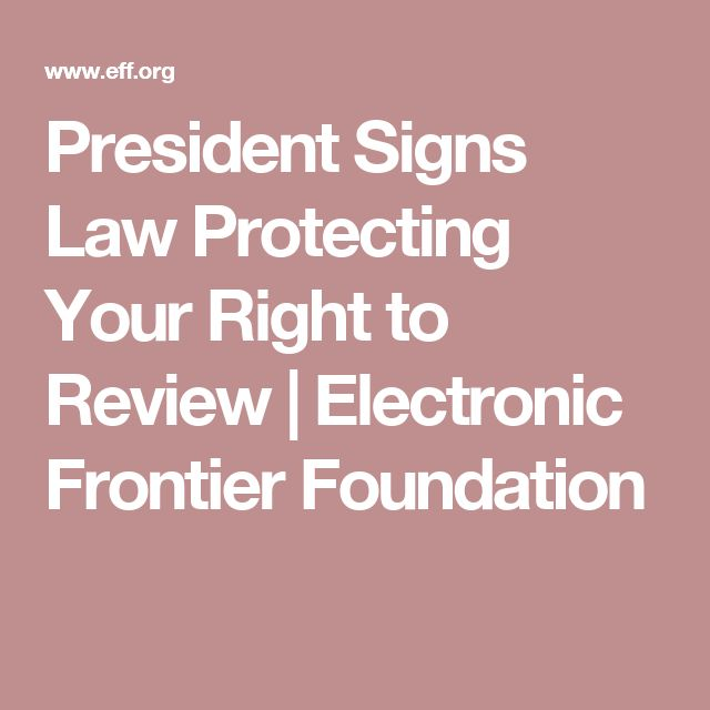 President Signs Law Protecting Your Right to Review | Electronic Frontier Foundation