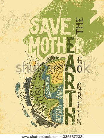 Save the Mother Earth concept. Go green eco poster. The planet Earth hand-drawn vintage illustration - stock vector