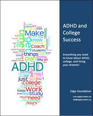 Survival Tips for College Students with ADHD - by Robert Tudisco, Edge Foundation Executive Director     By Robert Tudisco, Edge Foundation Executive Director