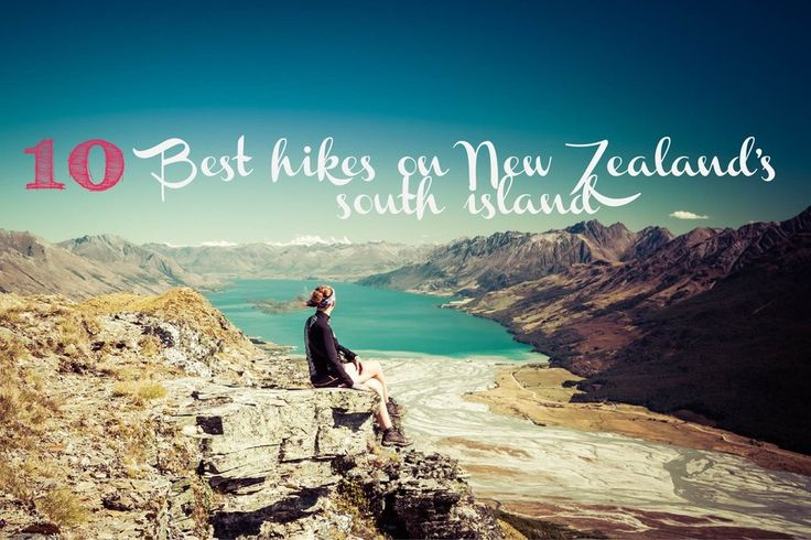 10 best hikes on New Zealand's south island