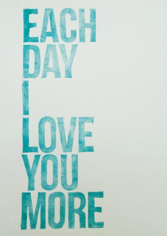Each day I love you more.