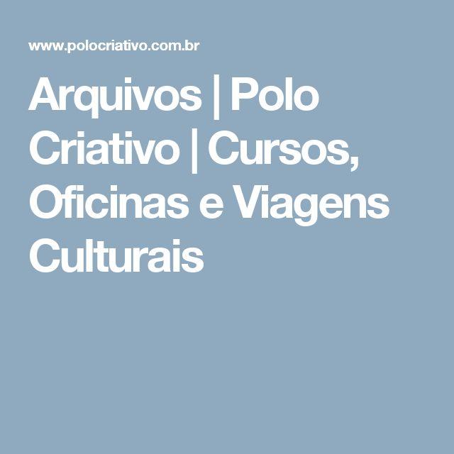 Arquivos   Polo Criativo   Cursos, Oficinas e Viagens Culturais