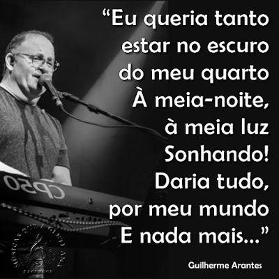 Músicas que a gente ama: Meu Mundo e Nada Mais - Guilherme Arantes