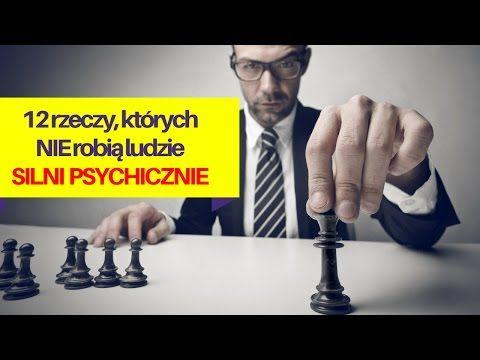 12 rzeczy, których NIE robią ludzie SILNI PSYCHICZNIE - YouTube