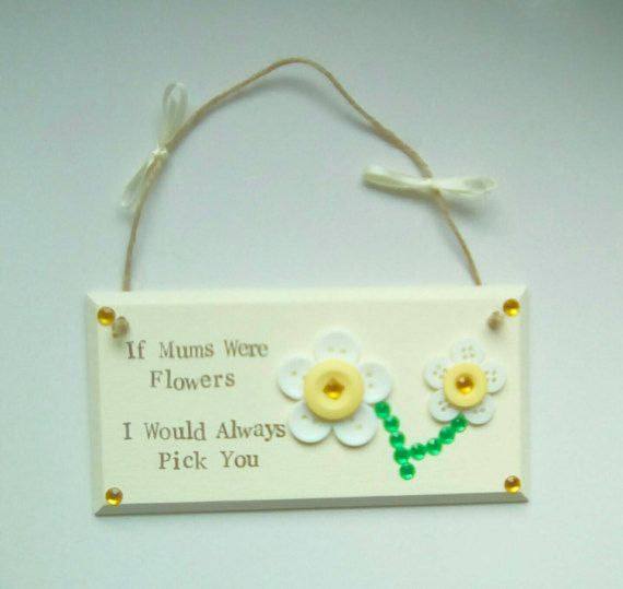 Check out this item in my Etsy shop https://www.etsy.com/uk/listing/499249976/mum-wooden-plaqueif-mums-were