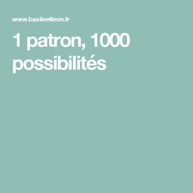 1 patron, 1000 possibilités
