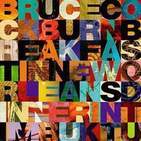 Bruce Cockburn - Breakfast In New Orleans Dinner In Timbuktu - 1999