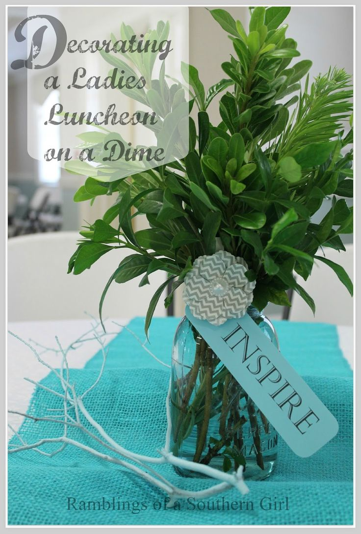 Ramblings of a Southern Girl: Decorating a Ladies Luncheon on a Dime