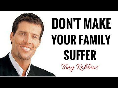 Tony Robbins - Don't Make Your Family Suffer.|| Tony robbins Motivational Stories - YouTube