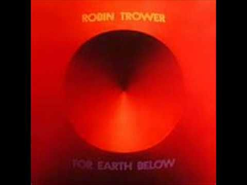 Robin Trower For Earth Below (1975) Confessin; Midnight Robin Trower - Guitar James Dewar Bass,Vocals Bill Lordan - Drums