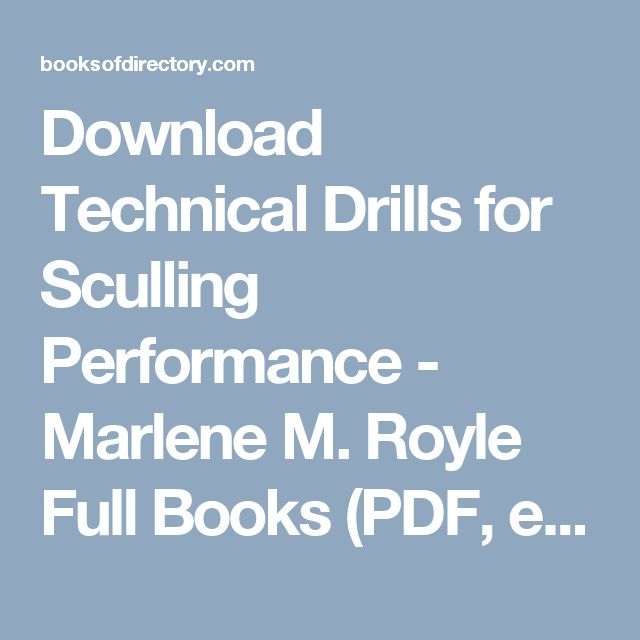 Download Technical Drills for Sculling Performance - Marlene M. Royle Full Books (PDF, ePub, Mobi) Click HERE or Visit