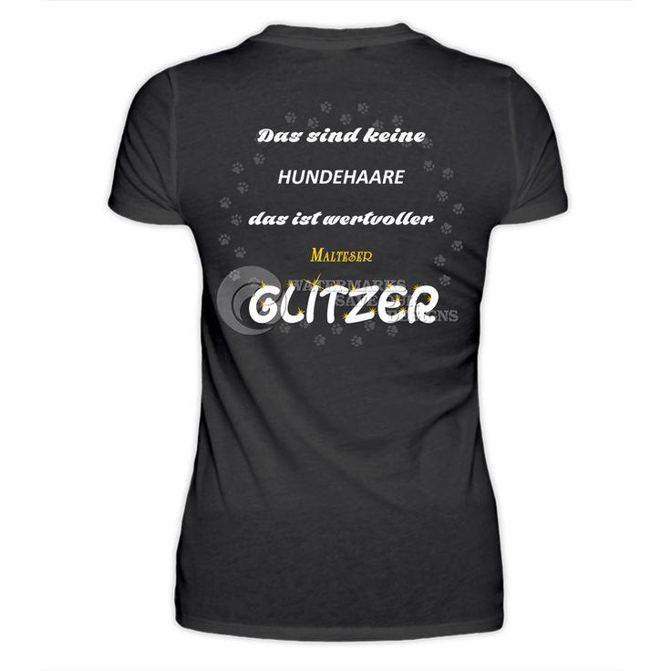 """MALTESER GLITZER   BACKPRINT ⬛  Unser """"Keine Hundehaare, das ist Glitzer""""-Shirt für die Hunderasse Malteser. ⬛  👀 Schau doch mal in unserem Shop vorbei: https://shop.spreadshirt.de/DoggieShirts"""