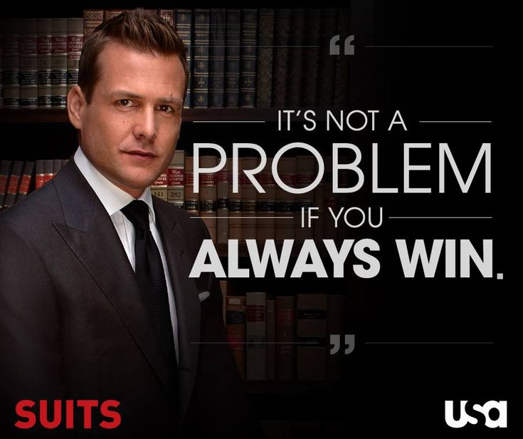 "Harvey Specter | Suits | Quotes | ""It's not a problem if you always win."""