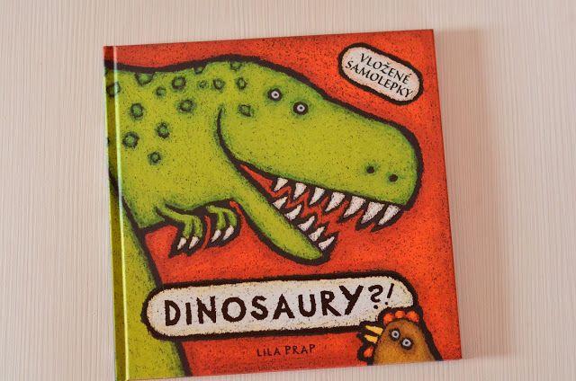Velké díky Pampuchovi za tip na fantastickou knížku DINOSAURY !   Je to knížka plná výrazných barvitých ilustrací od Lily Prap.   Lze ji...