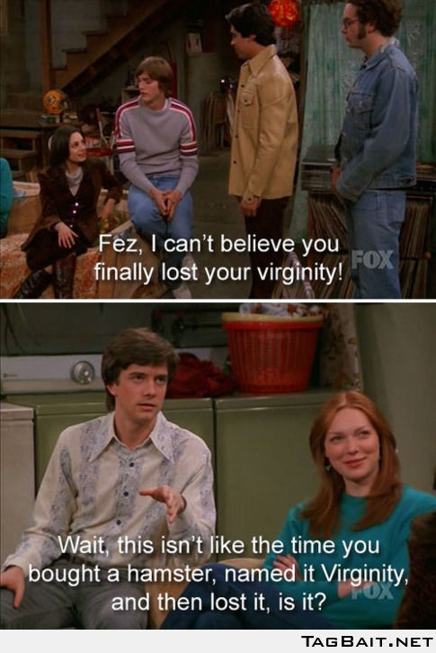 Lost your virginity!