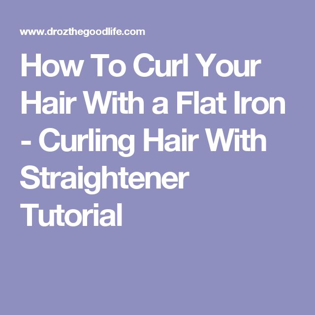 How To Curl Your Hair With a Flat Iron - Curling Hair With Straightener Tutorial