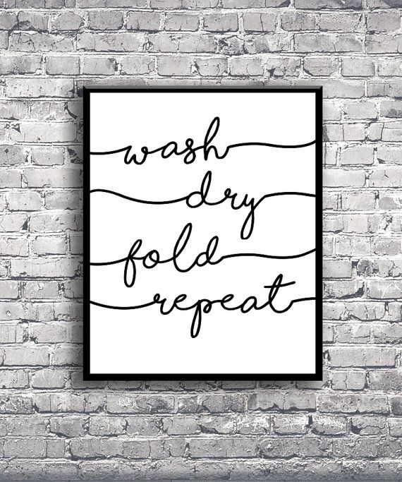 DIGITAL PRINT - Wash Dry Fold Repeat Laundry Room Quote - Home Decor Interior Design Poster Print Typography Wall Art