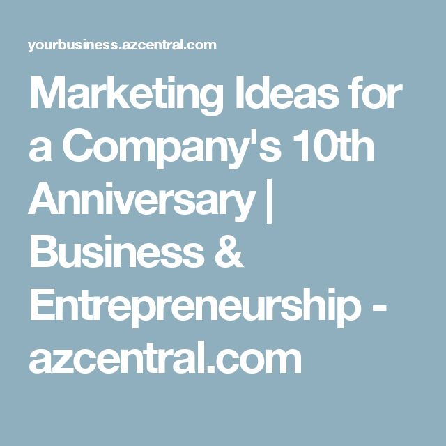 10 best 10 year business images on pinterest company anniversary marketing ideas for a companys anniversary colourmoves