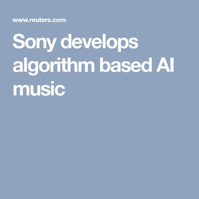 Sony develops algorithm based AI music