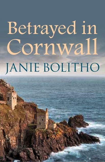 Betrayed in Cornwall by Janie Bolitho