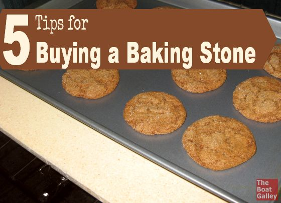 Buying a Baking Stone - What to look for when buying a baking stone, especially for use in a boat galley.